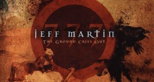 Jeff Martin 777-The Ground Cries Out